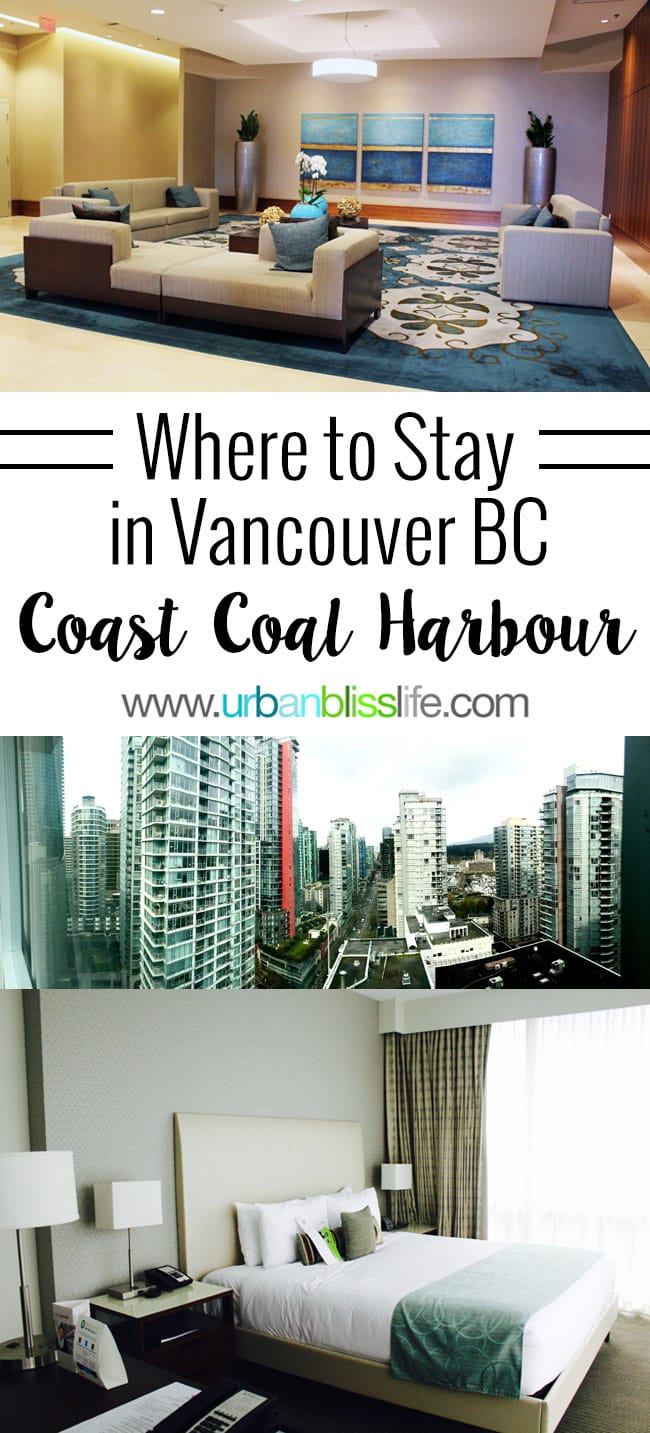 Where to Stay in Vancouver BC: Coast Coal Harbour Hotel- Review on UrbanBlissLife.com