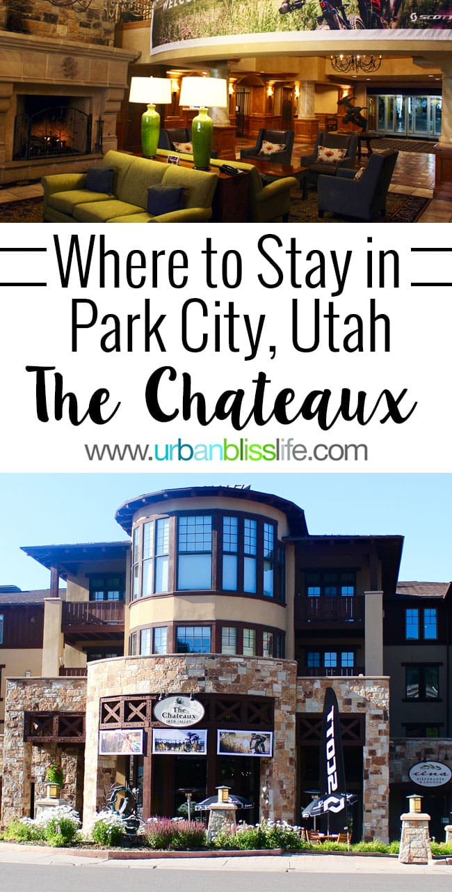 Where to stay in Park City Utah: The Chateaux in Deer Valley on UrbanBlissLife.com