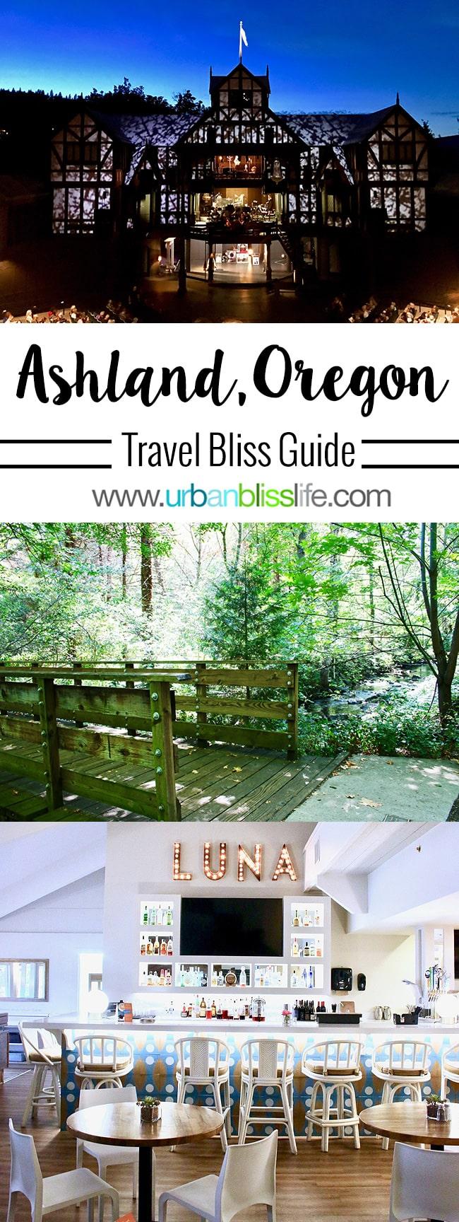 Ashland Oregon Travel Guide - on UrbanBlissLife.com