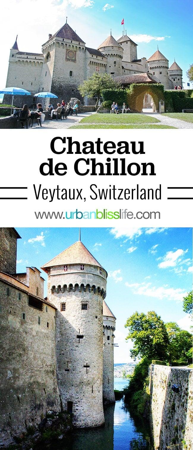 Chateau de Chillon in Veytaux, Switzerland on Lake Geneva. Travel tips