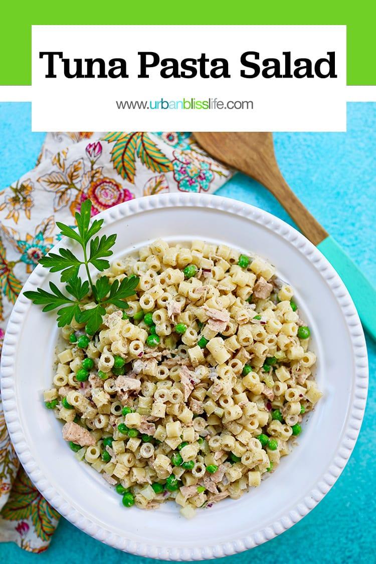 main graphic for tuna pasta salad recipe