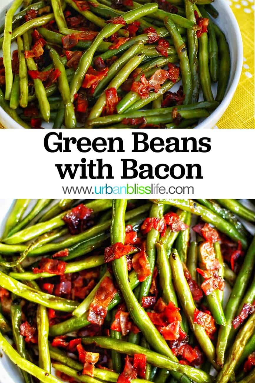 two pics of bowls of green beans with bacon and title text