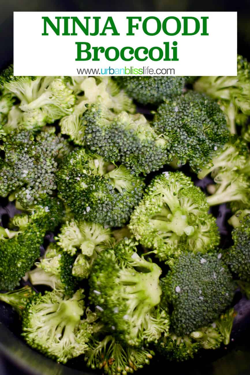 broccoli in the Ninja Foodi with text for Pinterest