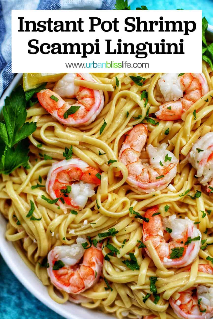 Instant Pot Shrimp Scampi Linguini with text