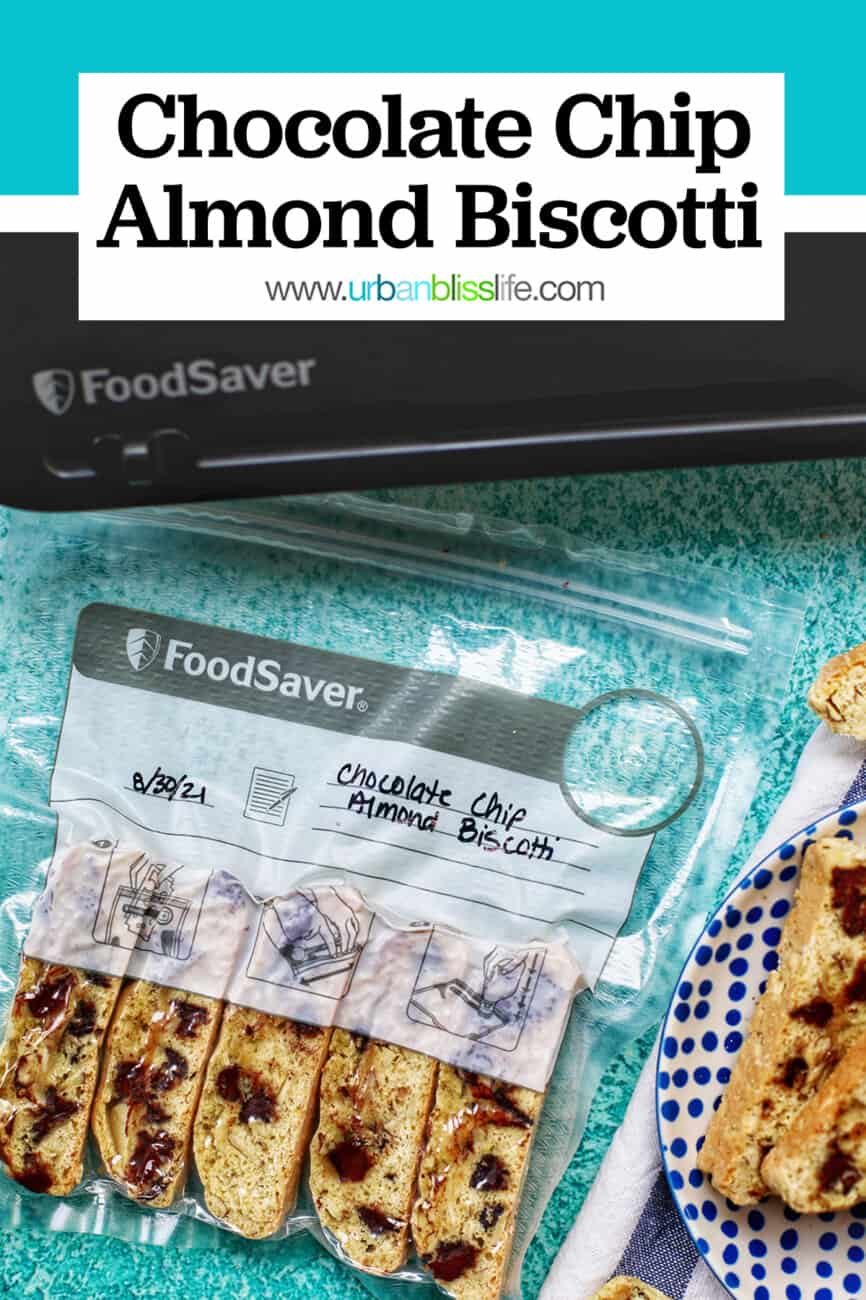 FoodSaver bag of chocolate chip almond biscotti with text overlay